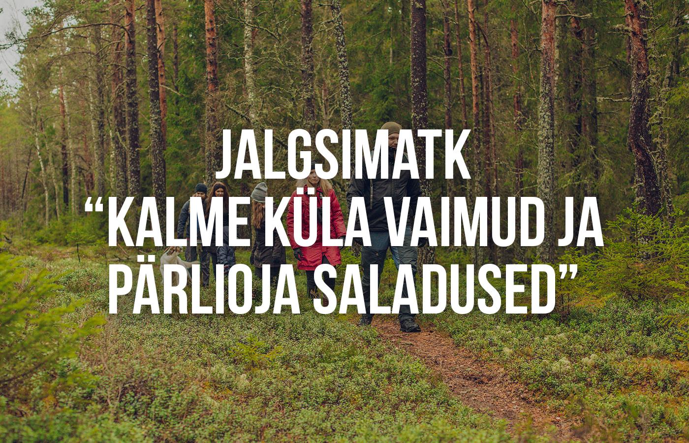 """Wanderlust-Matk-DP_Kalme küla vaimud ja Pärlioja saladused""""2 copy"""